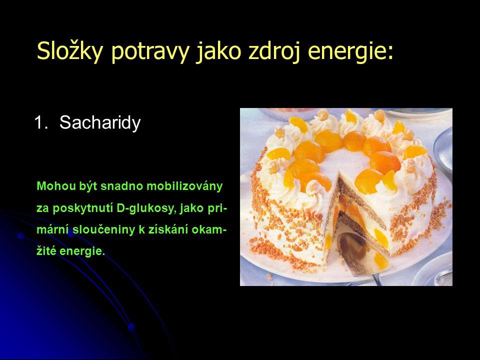Složky potravy jako zdroj energie: 1.