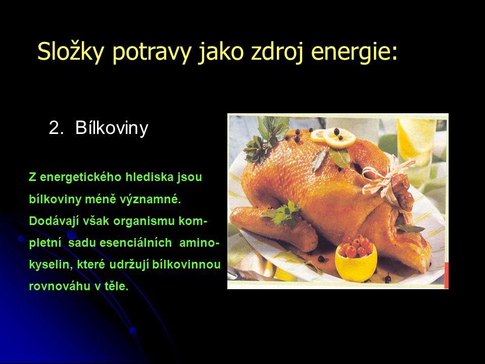 Složky potravy jako zdroj energie: 2.