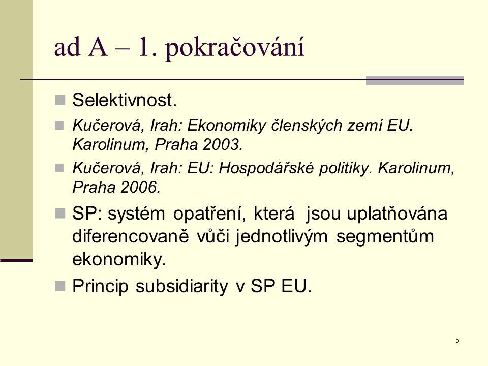 5 ad A – 1. pokračování Selektivnost. Kučerová, Irah: Ekonomiky členských zemí EU.