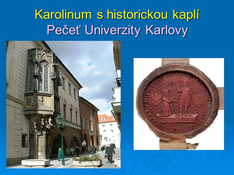 Karolinum s historickou kaplí Pečeť Univerzity Karlovy
