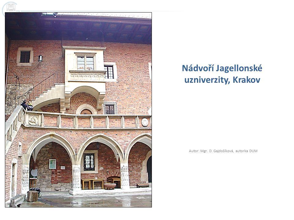Nádvoří Jagellonské uzniverzity, Krakov Autor: Mgr. D. Gajdošíková, autorka DUM