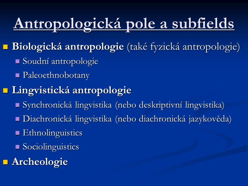 Biologická antropologie (také fyzická antropologie) Biologická antropologie (také fyzická antropologie) Soudní antropologie Soudní antropologie Paleoe