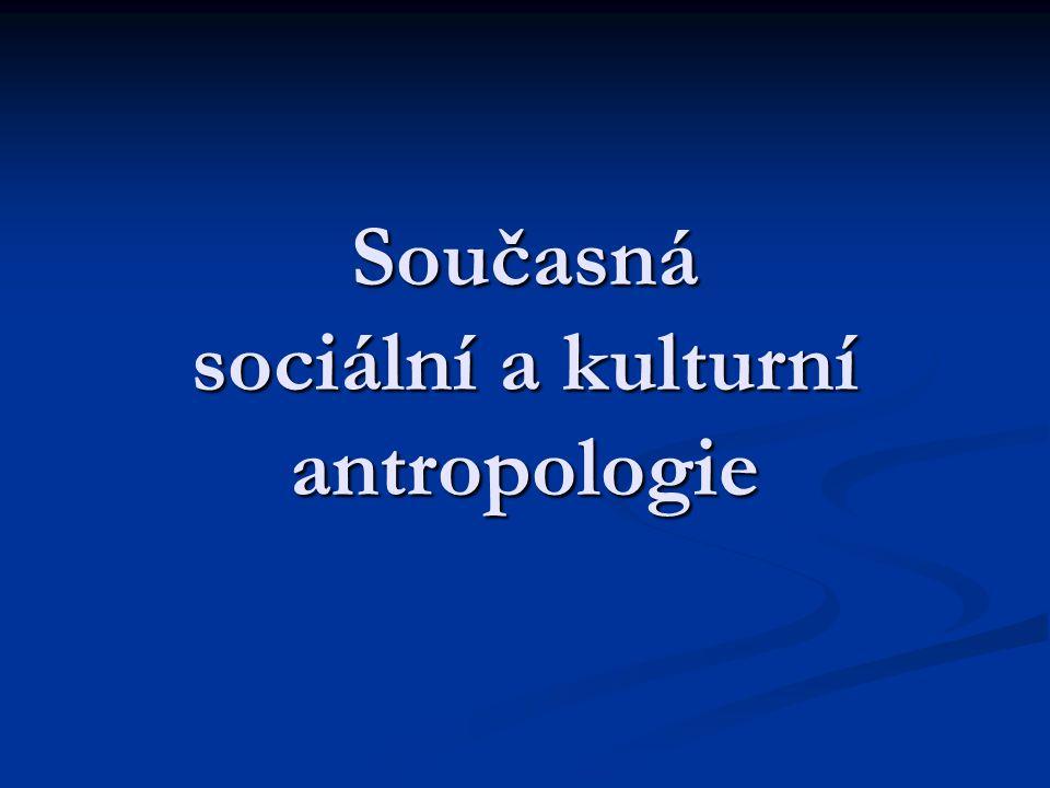 Současná sociální a kulturní antropologie