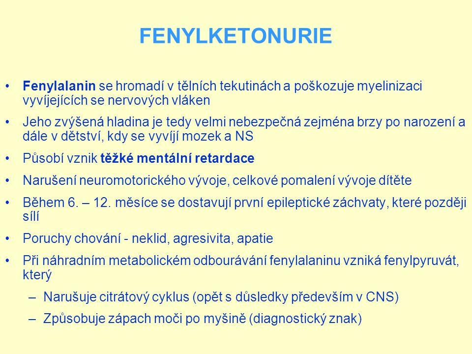 Fenylalanin se hromadí v tělních tekutinách a poškozuje myelinizaci vyvíjejících se nervových vláken Jeho zvýšená hladina je tedy velmi nebezpečná zej
