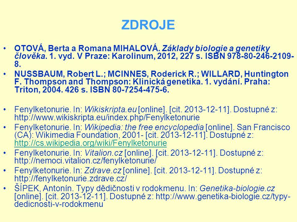 ZDROJE OTOVÁ, Berta a Romana MIHALOVÁ. Základy biologie a genetiky člověka. 1. vyd. V Praze: Karolinum, 2012, 227 s. ISBN 978-80-246-2109- 8. NUSSBAUM