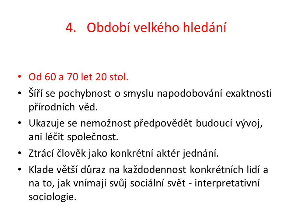 4.Období velkého hledání Od 60 a 70 let 20 stol.