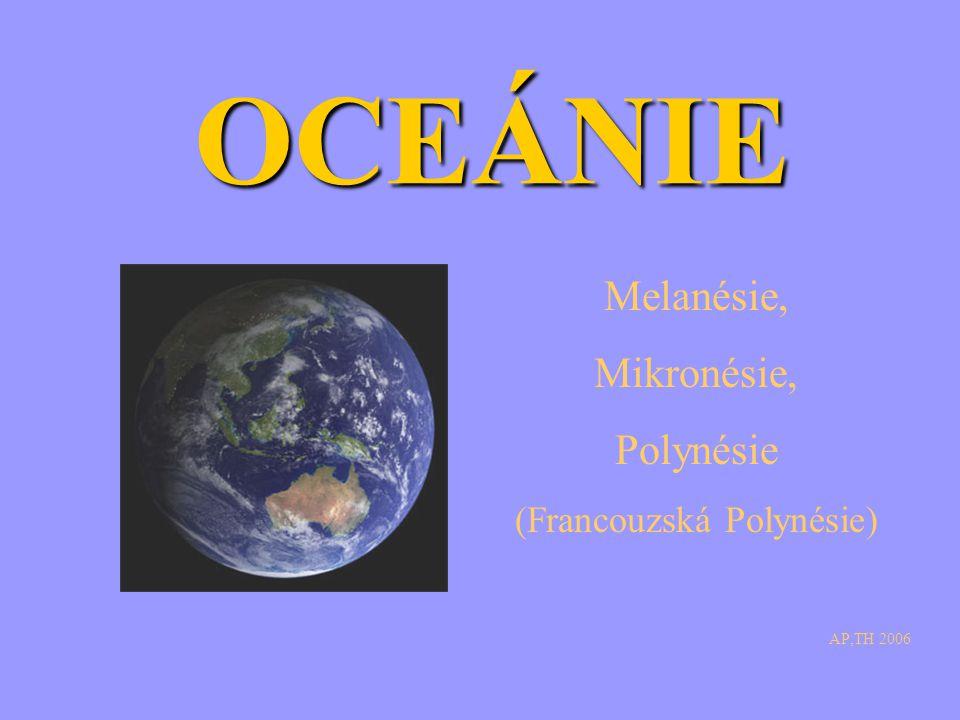 OCEÁNIE AP,TH 2006 Melanésie, Mikronésie, Polynésie (Francouzská Polynésie)