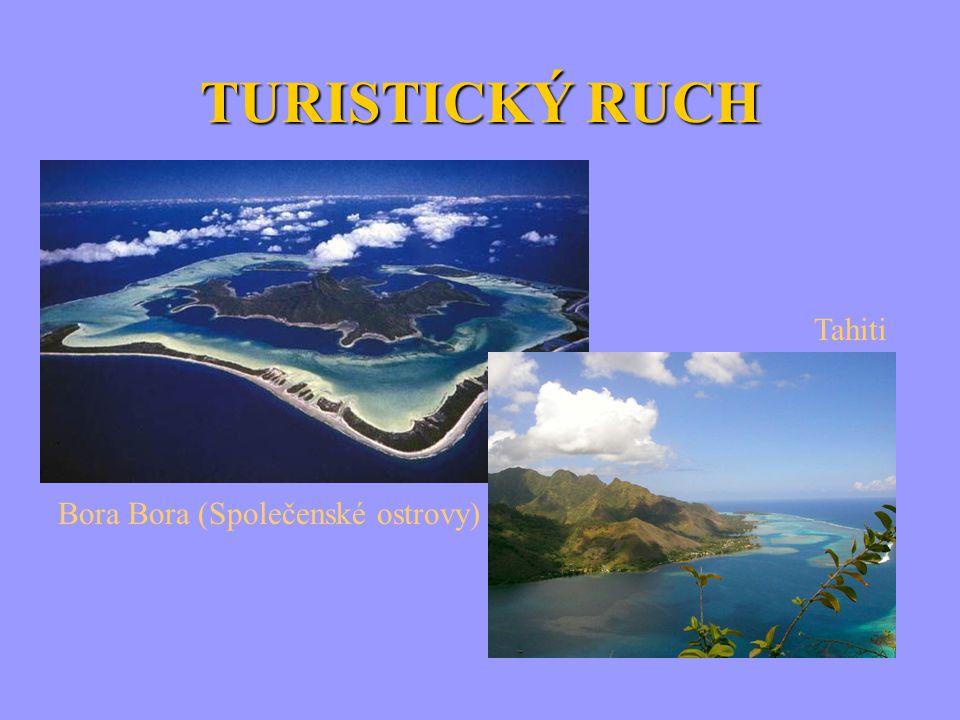 TURISTICKÝ RUCH Bora Bora (Společenské ostrovy) Tahiti
