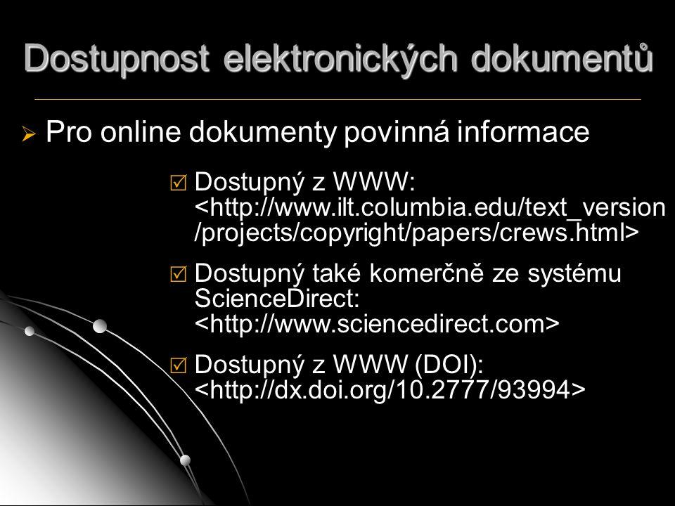Dostupnost elektronických dokumentů   Pro online dokumenty povinná informace  Dostupný z WWW:  Dostupný také komerčně ze systému ScienceDirect: 