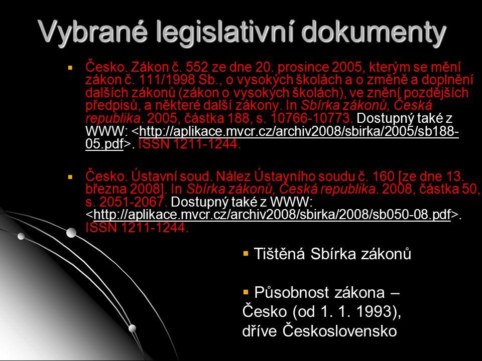 Vybrané legislativní dokumenty   Česko. Zákon č. 552 ze dne 20. prosince 2005, kterým se mění zákon č. 111/1998 Sb., o vysokých školách a o změně a