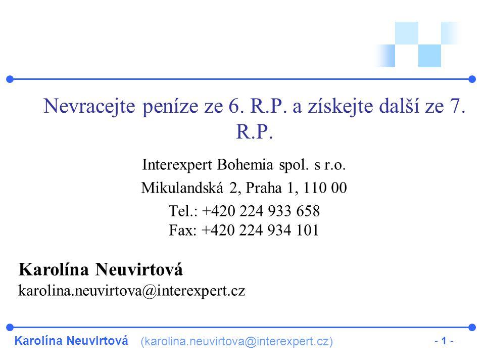 Karolína Neuvirtová (karolina.neuvirtova@interexpert.cz) - 1 - Nevracejte peníze ze 6.