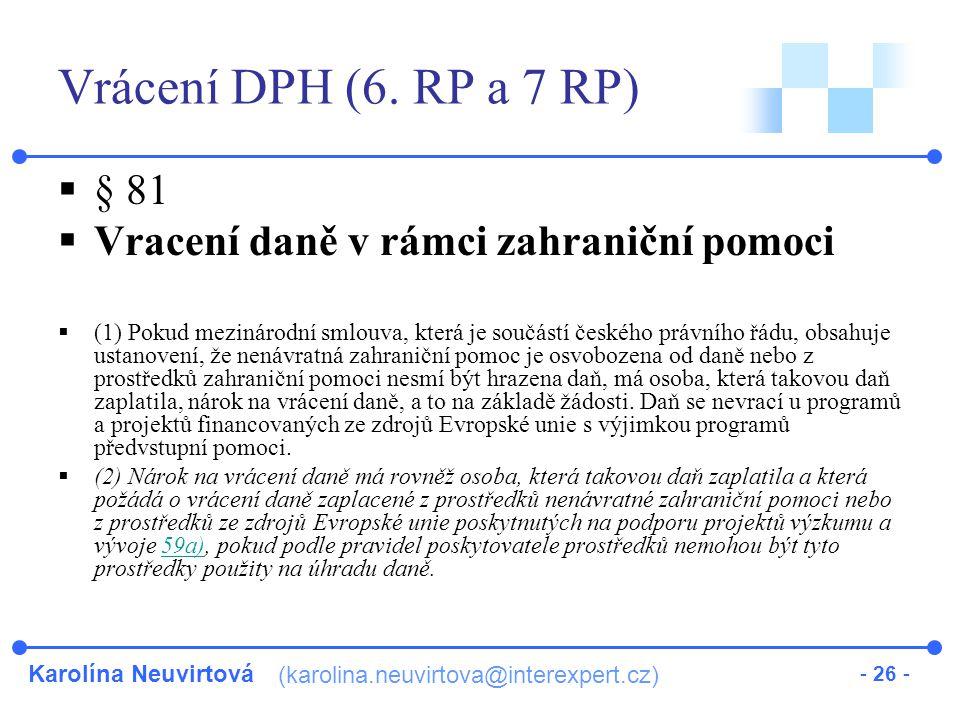 Karolína Neuvirtová (karolina.neuvirtova@interexpert.cz) - 26 - Vrácení DPH (6.