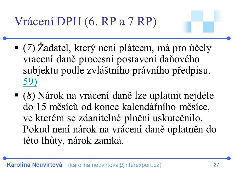 Karolína Neuvirtová (karolina.neuvirtova@interexpert.cz) - 27 - Vrácení DPH (6.