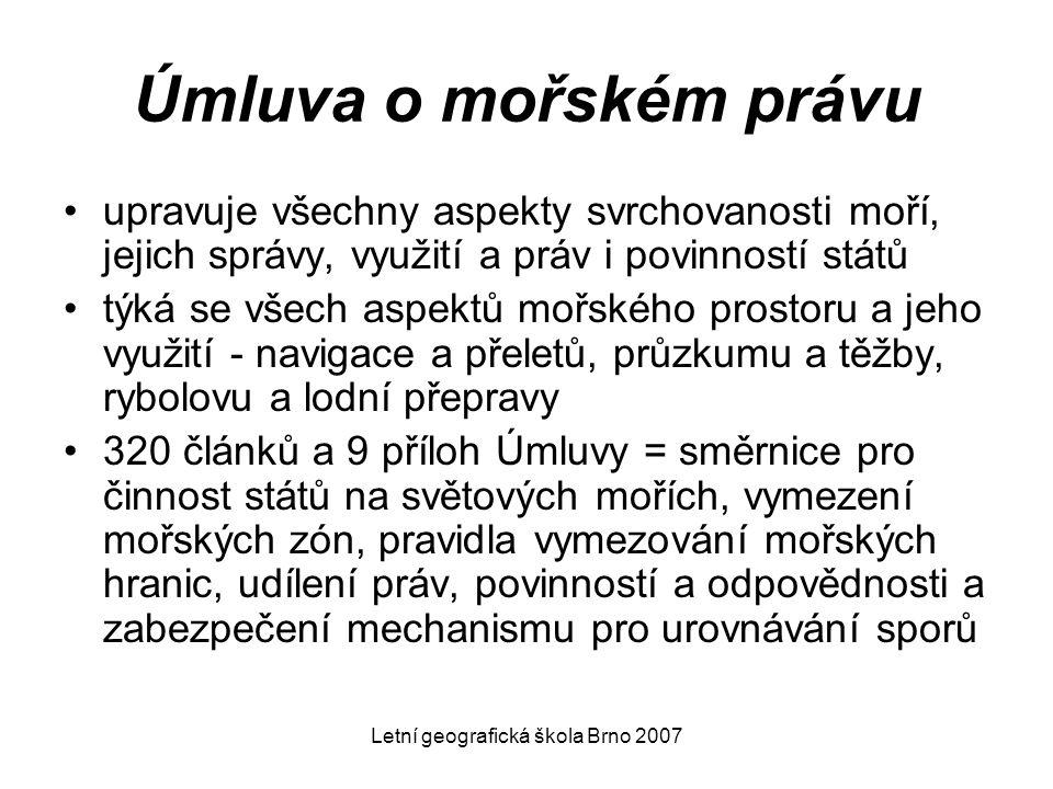 Letní geografická škola Brno 2007 Úmluva o mořském právu upravuje všechny aspekty svrchovanosti moří, jejich správy, využití a práv i povinností států