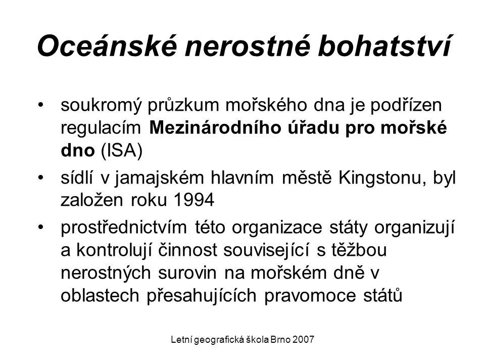 Letní geografická škola Brno 2007 Oceánské nerostné bohatství soukromý průzkum mořského dna je podřízen regulacím Mezinárodního úřadu pro mořské dno (