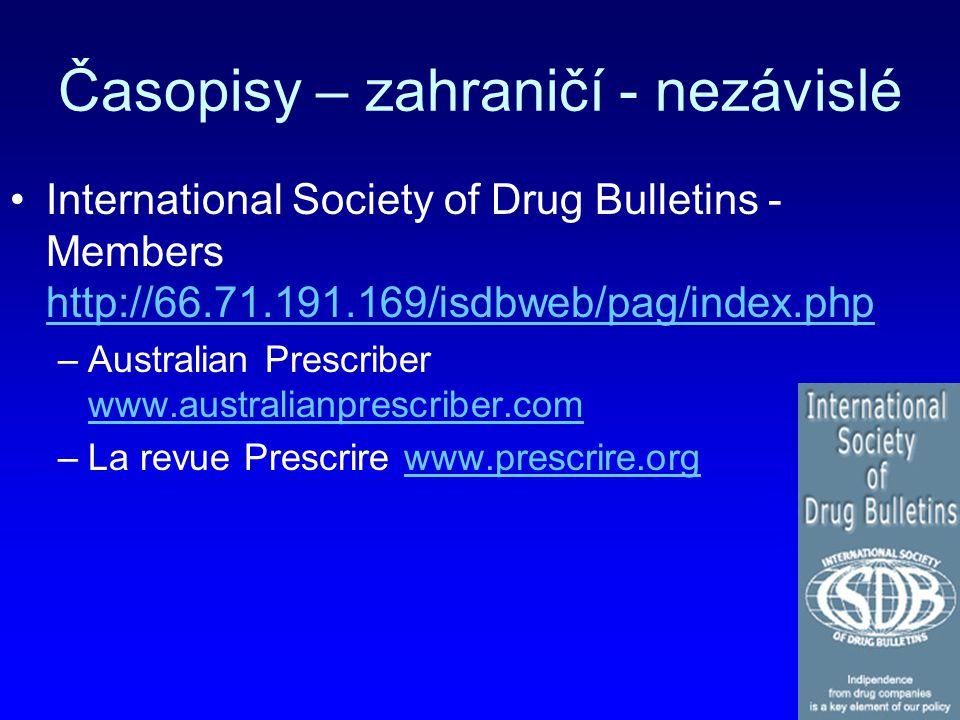 Časopisy – zahraničí - nezávislé International Society of Drug Bulletins - Members http://66.71.191.169/isdbweb/pag/index.php http://66.71.191.169/isd