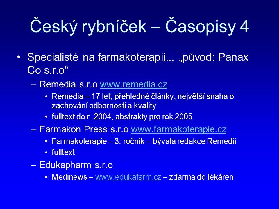 """Český rybníček – Časopisy 4 Specialisté na farmakoterapii... """"původ: Panax Co s.r.o"""" –Remedia s.r.o www.remedia.czwww.remedia.cz Remedia – 17 let, pře"""