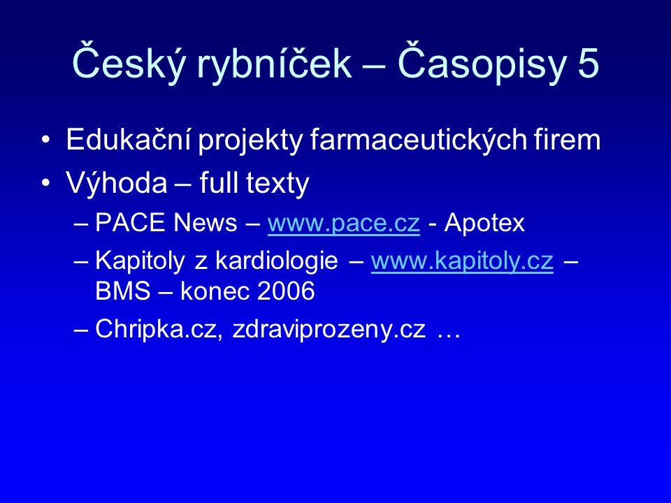 Český rybníček – Časopisy 5 Edukační projekty farmaceutických firem Výhoda – full texty –PACE News – www.pace.cz - Apotexwww.pace.cz –Kapitoly z kardi