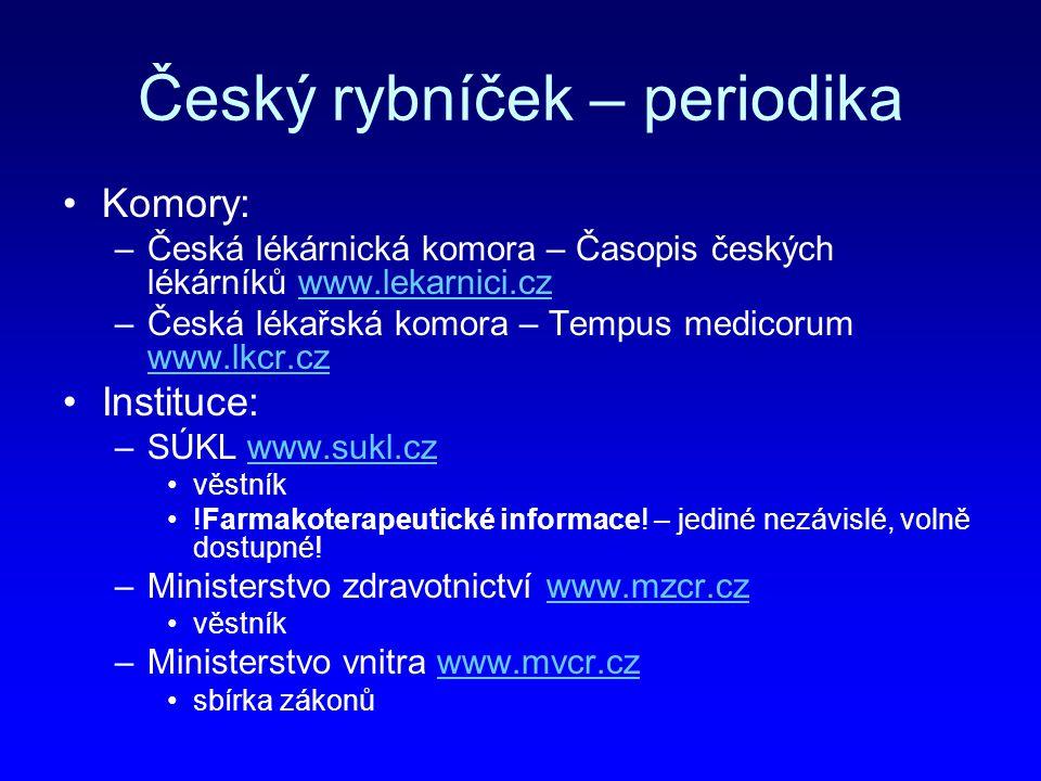 Český rybníček – periodika Komory: –Česká lékárnická komora – Časopis českých lékárníků www.lekarnici.czwww.lekarnici.cz –Česká lékařská komora – Temp