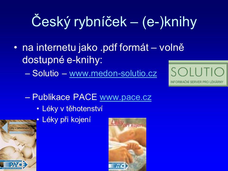 Český rybníček – (e-)knihy na internetu jako.pdf formát – volně dostupné e-knihy: –Solutio – www.medon-solutio.czwww.medon-solutio.cz –Publikace PACE