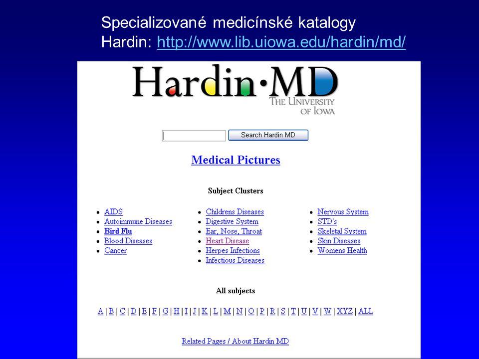Specializované medicínské katalogy Hardin: http://www.lib.uiowa.edu/hardin/md/http://www.lib.uiowa.edu/hardin/md/
