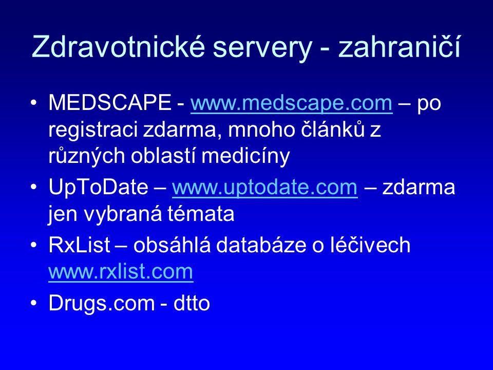 Zdravotnické servery - zahraničí MEDSCAPE - www.medscape.com – po registraci zdarma, mnoho článků z různých oblastí medicínywww.medscape.com UpToDate