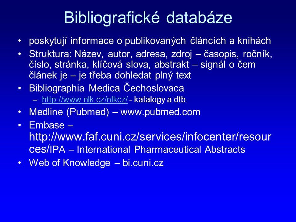 Bibliografické databáze poskytují informace o publikovaných článcích a knihách Struktura: Název, autor, adresa, zdroj – časopis, ročník, číslo, stránk