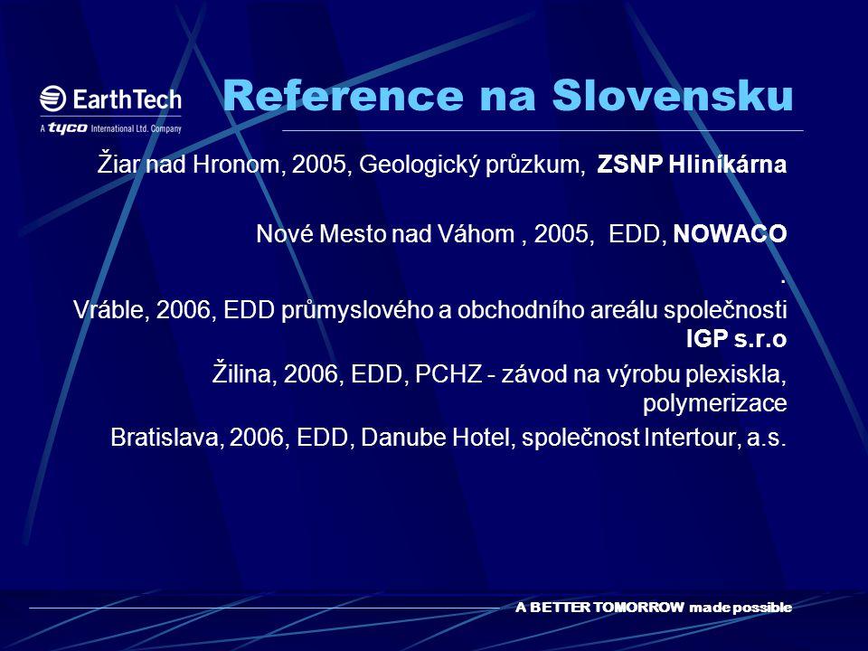 A BETTER TOMORROW made possible Reference na Slovensku Žiar nad Hronom, 2005, Geologický průzkum, ZSNP Hliníkárna Nové Mesto nad Váhom, 2005, EDD, NOWACO.