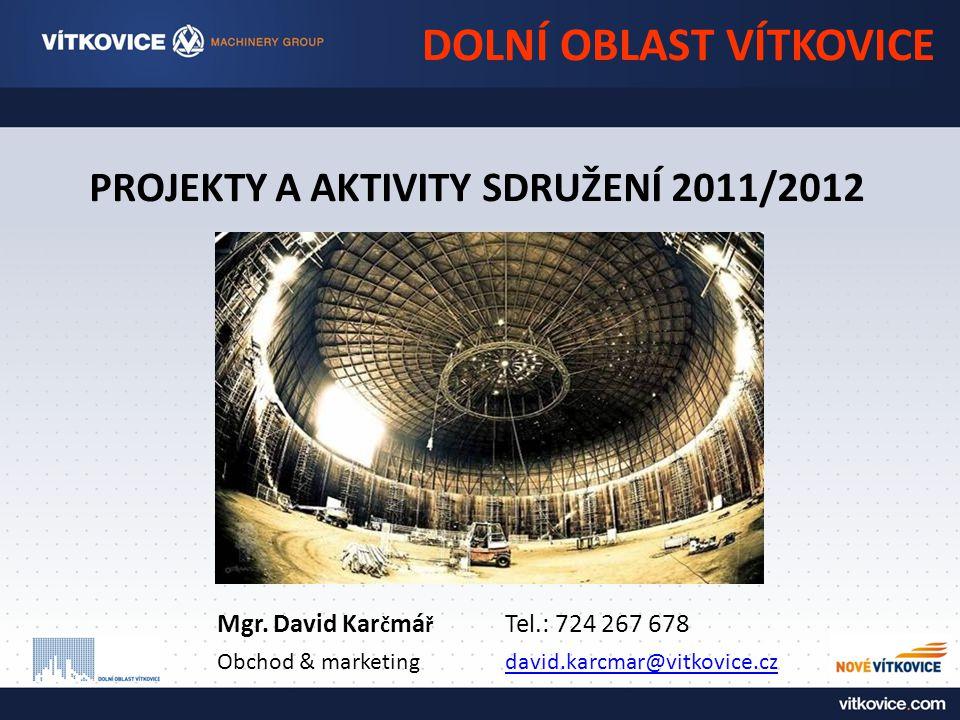PROJEKTY A AKTIVITY SDRUŽENÍ 2011/2012 DOLNÍ OBLAST VÍTKOVICE Mgr.