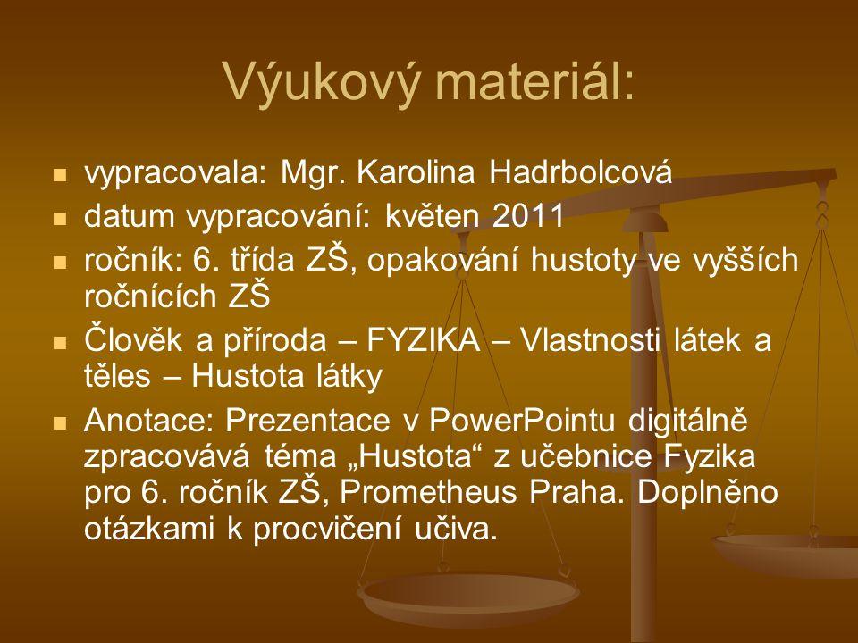Výukový materiál: vypracovala: Mgr.Karolina Hadrbolcová datum vypracování: květen 2011 ročník: 6.