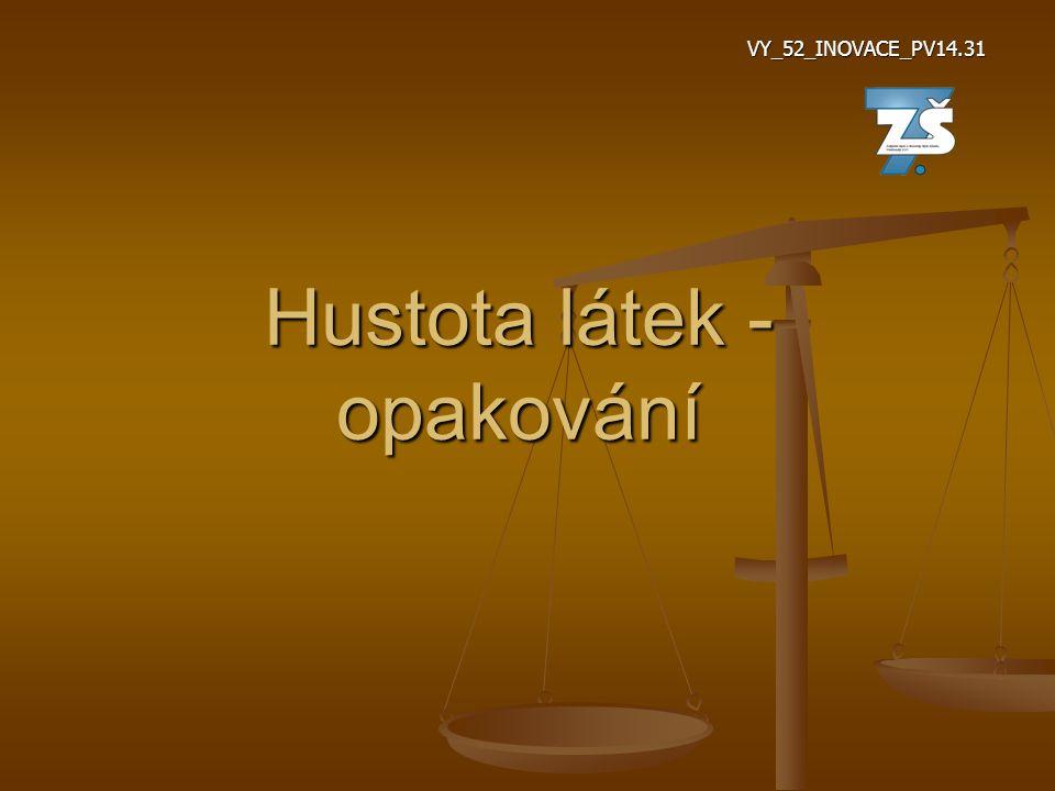 Hustota látek - opakování VY_52_INOVACE_PV14.31