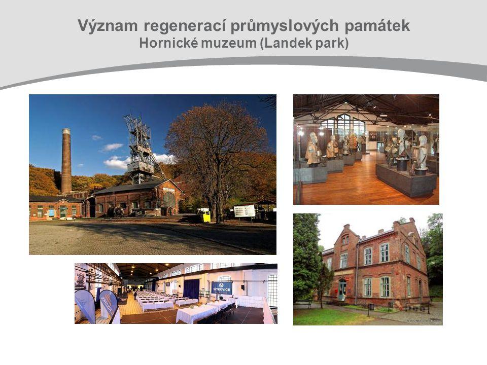 Význam regenerací průmyslových památek Hornické muzeum (Landek park)