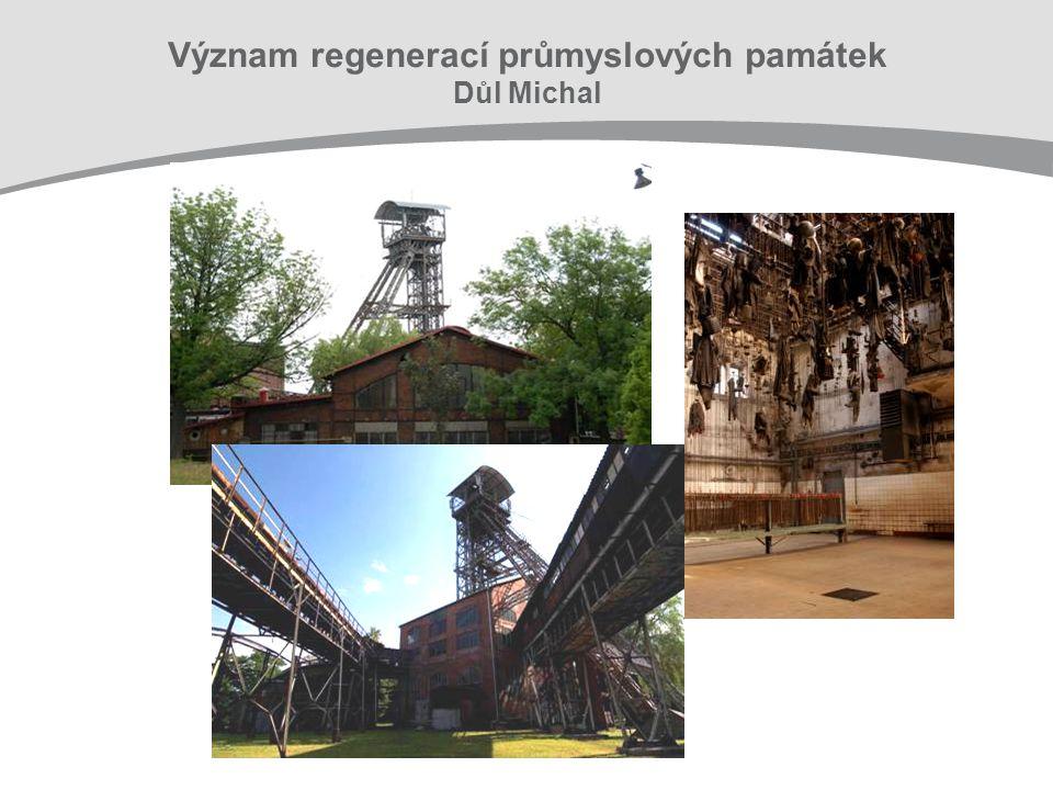 Význam regenerací průmyslových památek Důl Michal