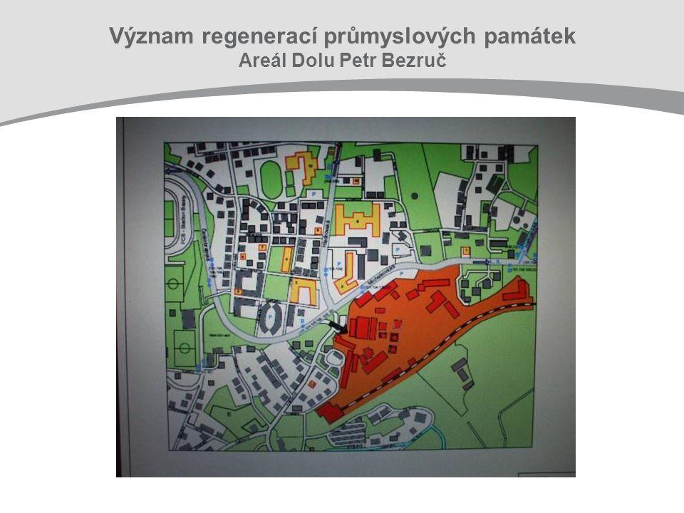 Význam regenerací průmyslových památek Areál Dolu Petr Bezruč