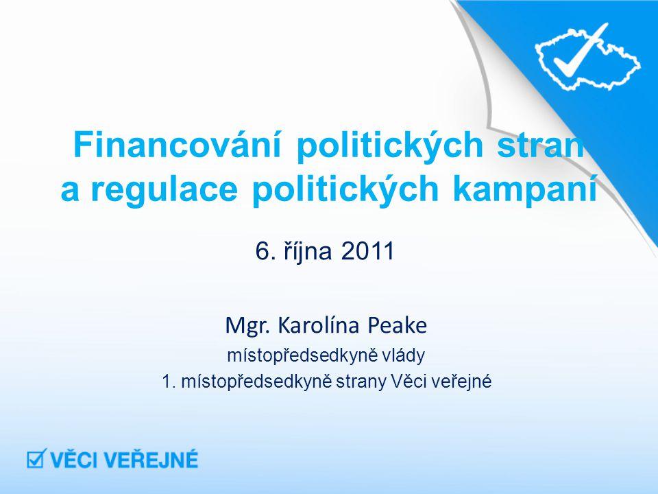 Financování politických stran a regulace politických kampaní 6.