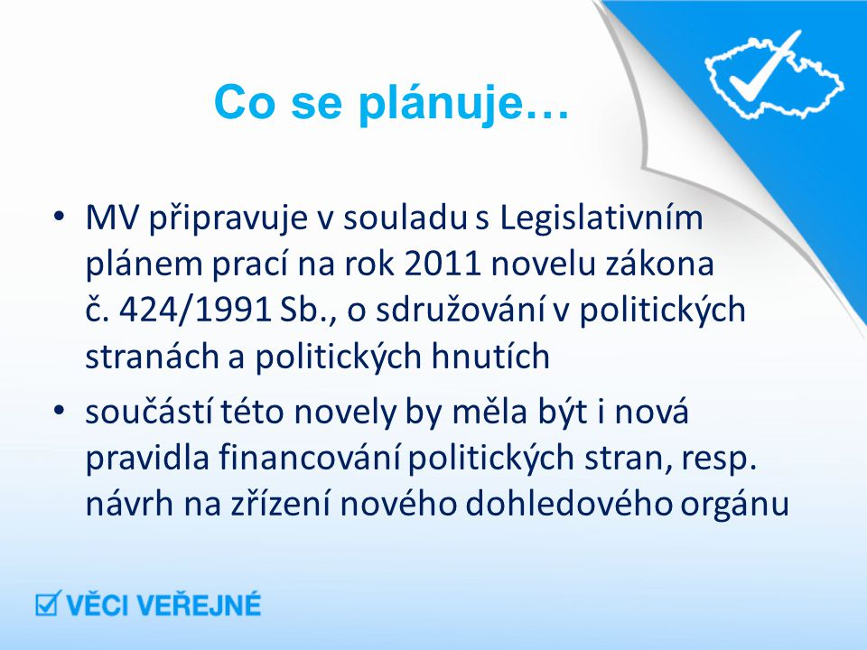 Co se plánuje… MV připravuje v souladu s Legislativním plánem prací na rok 2011 novelu zákona č.