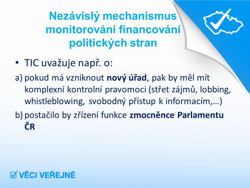 Nezávislý mechanismus monitorování financování politických stran TIC uvažuje např.