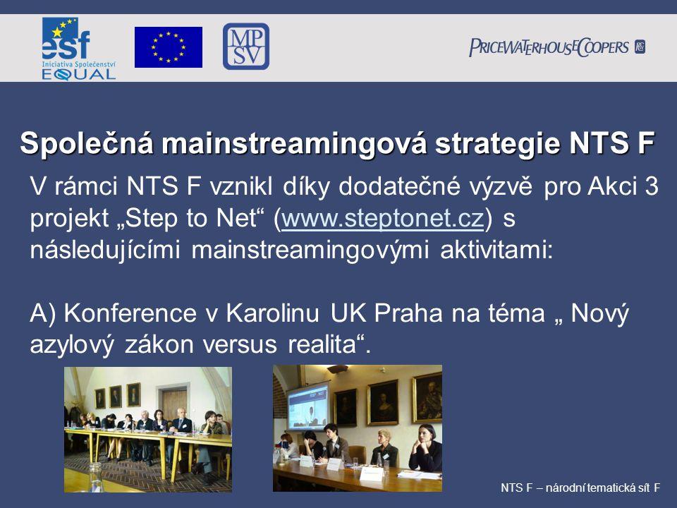 """Společná mainstreamingová strategie NTS F NTS F – národní tematická sít F V rámci NTS F vznikl díky dodatečné výzvě pro Akci 3 projekt """"Step to Net"""" ("""