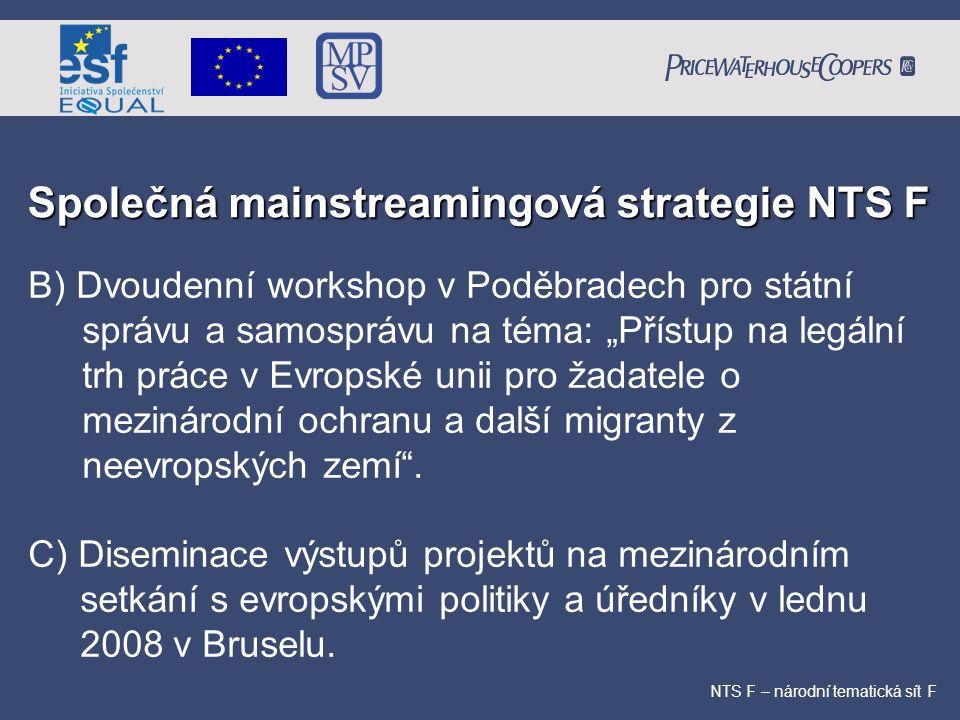 Společná mainstreamingová strategie NTS F NTS F – národní tematická sít F B) Dvoudenní workshop v Poděbradech pro státní správu a samosprávu na téma: