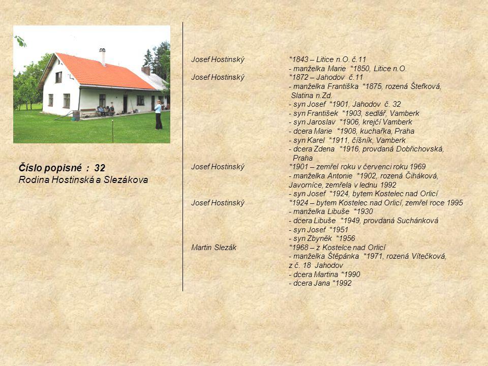 Josef Hostinský *1843 – Litice n.O. č.11 - manželka Marie *1850, Litice n.O. Josef Hostinský *1872 – Jahodov č.11 - manželka Františka *1875, rozená Š