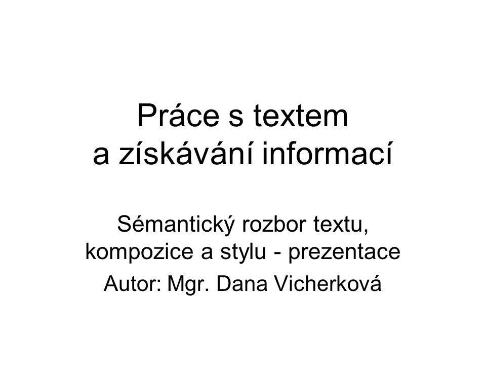 Práce s textem a získávání informací Sémantický rozbor textu, kompozice a stylu - prezentace Autor: Mgr.
