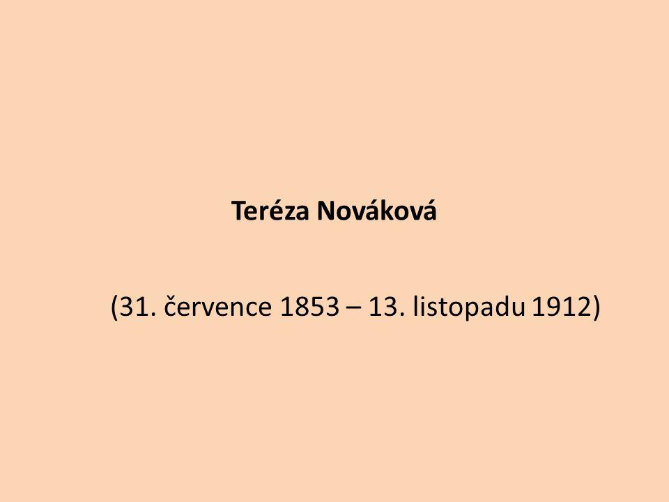 Teréza Nováková (31. července 1853 – 13. listopadu 1912)