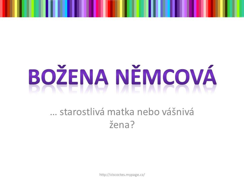 … starostlivá matka nebo vášnivá žena? http://viscoctes.mypage.cz/
