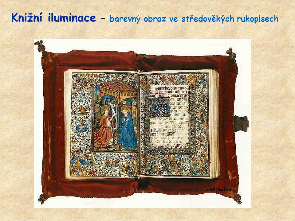 Knižní iluminace Knižní iluminace – barevný obraz ve středověkých rukopisech