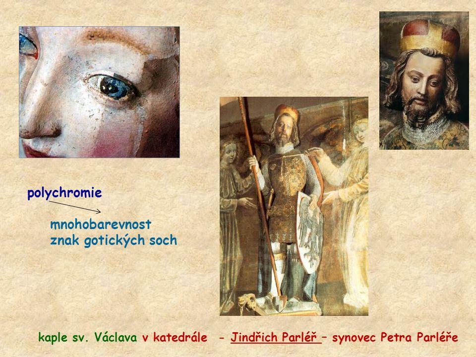 kaple sv. Václava v katedrále - Jindřich Parléř – synovec Petra Parléře polychromie mnohobarevnost znak gotických soch