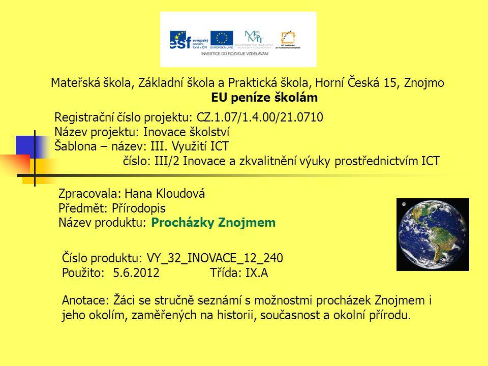 http://www.znojmocity.cz/poznejteznojmo.asp Bývalé královské město a hraniční pevnost na pomezí jižní Moravy a Dolních Rakous, na staré císařské silnici z Prahy do Vídně.