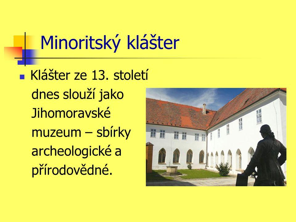 Minoritský klášter Klášter ze 13.