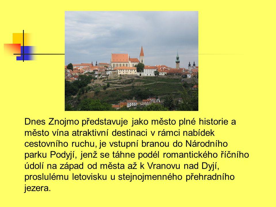 Dnes Znojmo představuje jako město plné historie a město vína atraktivní destinaci v rámci nabídek cestovního ruchu, je vstupní branou do Národního parku Podyjí, jenž se táhne podél romantického říčního údolí na západ od města až k Vranovu nad Dyjí, proslulému letovisku u stejnojmenného přehradního jezera.