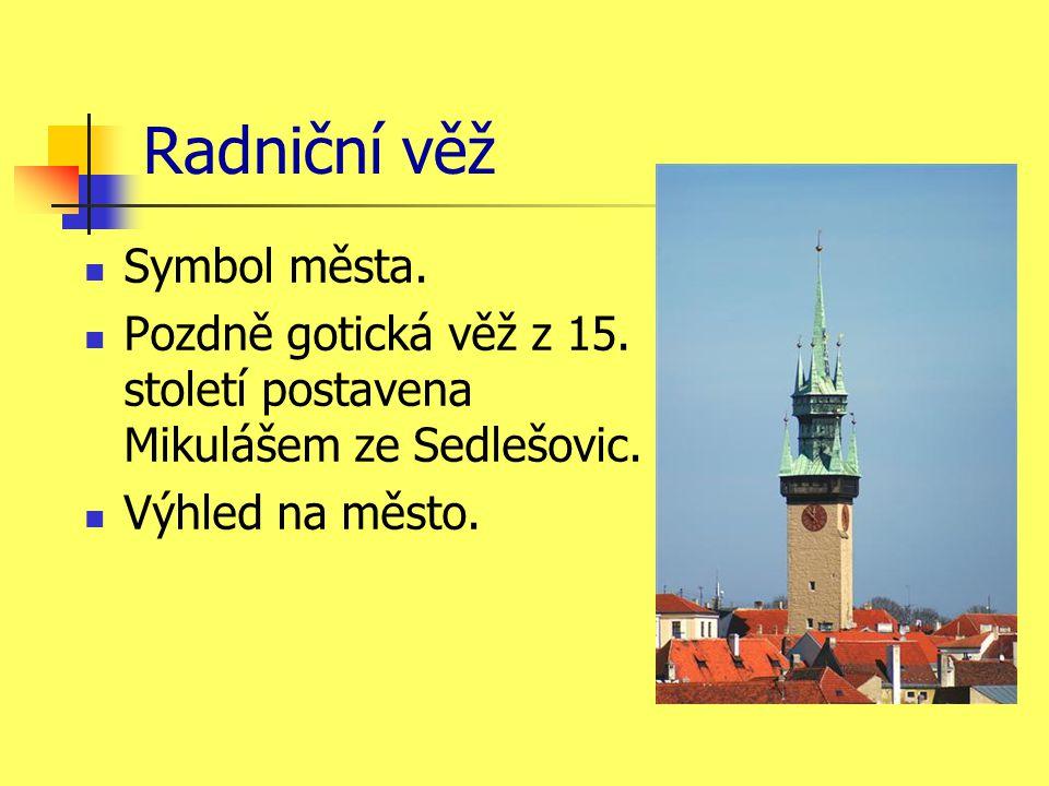 Radniční věž Symbol města. Pozdně gotická věž z 15.