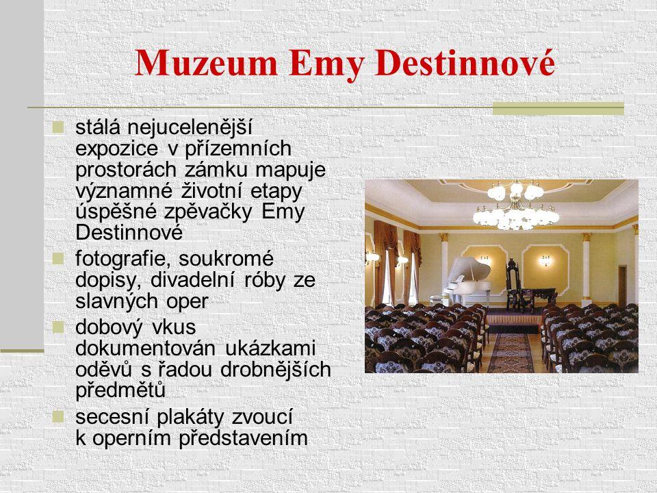 Muzeum Emy Destinnové stálá nejucelenější expozice v přízemních prostorách zámku mapuje významné životní etapy úspěšné zpěvačky Emy Destinnové fotogra